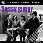 Sassy sugar - the pure essence of nashvi cd musicale di Artisti Vari