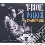 You're my best poker hand - the definiti cd musicale di T-bone Walker