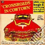 Crossroads in cowtown cd musicale di Artisti Vari