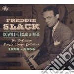 'down the road a-piece : the definitive cd musicale di Freddie Slack