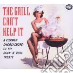 The grill can't help it cd musicale di Artisti Vari