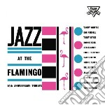 Jazz at the flamingo cd musicale di Artisti Vari