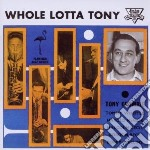 Tony Crombie & His Friends - Whole Lotta Tony cd musicale di Tony & his Crombie