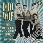 Doo wop: the rock & roll vocal group sou cd musicale di Artisti Vari