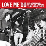 Love me do: 50 songs that shaped the bea cd musicale di Artisti Vari