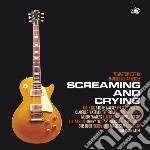 Screaming and crying cd musicale di Artisti Vari