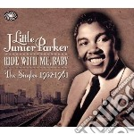 'ride with me, baby : the singles 1952-1 cd musicale di Little junior parker