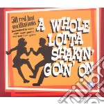 A whole lotta shakin' goin' on' cd musicale di Artisti Vari