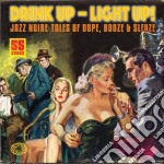 Drink up - light up cd musicale di Artisti Vari