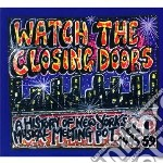 Watch the closing doors cd musicale di Artisti Vari