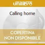 Calling home cd musicale di Dot