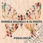 Daniele Baldelli & Dj Rocca - Podalirius cd musicale di Daniele baldelli & d