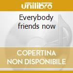 Everybody friends now cd musicale di Adams Singing
