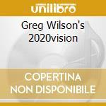 GREG WILSON'S 2020VISION cd musicale di ARTISTI VARI