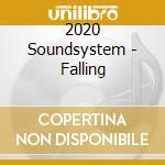2020 Soundsystem - Falling cd musicale di 2020SOUNDSYSTEM
