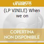 (LP VINILE) When we on lp vinile di P Crazy