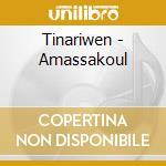 Tinariwen - Amassakoul cd musicale di TINARIWEN