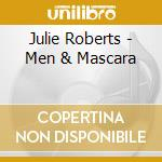 MEN & MASCARA cd musicale di Julie Roberts