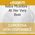 Reba Mcentire - At Her Very Best cd musicale di Reba Mcentire