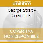 Strait George - Strait Hits cd musicale di George Strait