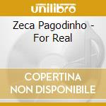 FOR REAL cd musicale di Pagodinho Zeca