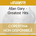 GREATEST HITS + 2 NEWS TRACKS cd musicale di Gary Allan