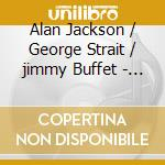 Jackson/Strait/Buffe - Live At Texas Stadium cd musicale di JACKSON/STRAIT/BUFFE