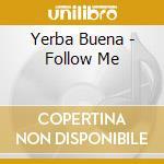 FOLLOW ME cd musicale di Buena Yerba