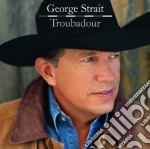 TROUBADOUR cd musicale di George Strait