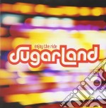 Sugarland - Enjoy The Ride cd musicale di SUGARLAND
