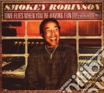 TIME FLIES WHEN YOU'RE HAVING FUN         cd musicale di SMOKEY ROBINSON