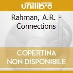 Rahman, A.R. - Connections cd musicale di A.r. Rahman