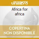 Africa for africa cd musicale di Femi Kuti