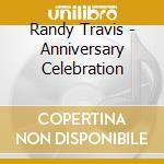 25th anniversary celebration cd musicale di Randy Travis