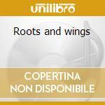 Roots and wings cd musicale di Terri Clark