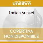 Indian sunset cd musicale di Artisti Vari