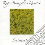 Roger Beaujolais Quintet - Sentimental cd musicale di Roger beaujolais quintet