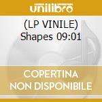 (LP VINILE) Shapes 09:01 lp vinile di Artisti Vari