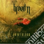 IN MY BLOOD cd musicale di BREED 77