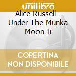 UNDER THE MUNKA 2 cd musicale di RUSSELL ALICE