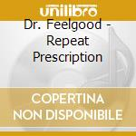REPEAT PRESCRIPTION cd musicale di DR. FEELGOOD