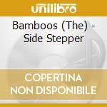 SIDE STEPPER cd musicale di BAMBOOS