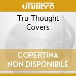 Tru Thought Covers cd musicale di Artisti Vari