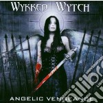 Wykked Wytch - Angelic Vengeance cd musicale di Wytch Wykked