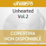UNHEARTED VOL.2                           cd musicale di Y & T