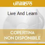 LIVE AND LEARN cd musicale di VIXEN