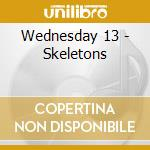 SKELETONS cd musicale di WEDNESDAY 13
