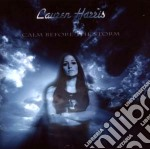 Harris Lauren - Calm Before The Storm cd musicale di LAUREN HARRIS