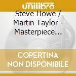 Howe/taylor - Masterpiece Guitars cd musicale di HOWE/TAYLOR