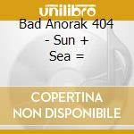 Sun+sea cd musicale di Bad anorak 404
